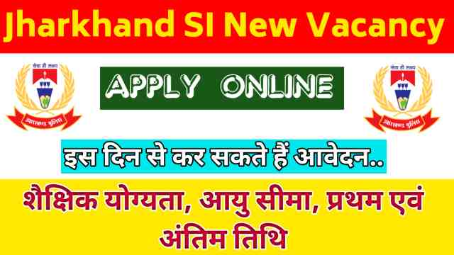 Jharkhand SI Vacancy 2021 Apply Online